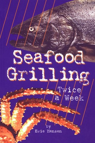 9780961642655: Seafood Grilling Twice a Week