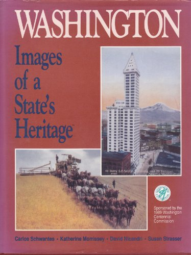 Washington : Images of a State's Heritage: Schwantes, Carlos; Morrissey, Katherine; Nicandri, ...
