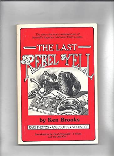 The Last Rebel Yell (9780961644703) by Brooks, Ken