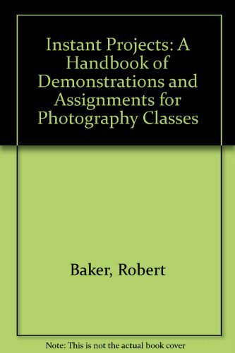 9780961645915: Instant Projects: A Handbook of Demonstrations and Assignments for Photography Classes