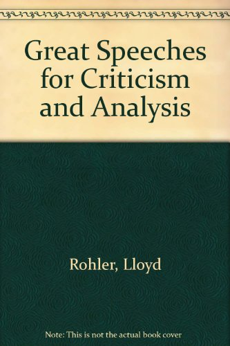 Great Speeches for Criticism and Analysis: Rohler, Lloyd