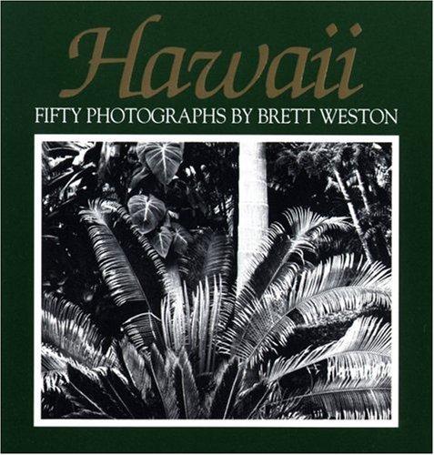 Hawaii: Fifty Photographs: Brett Weston
