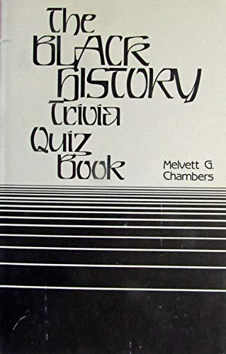 The Black history trivia quiz book: Chambers, Melvett G