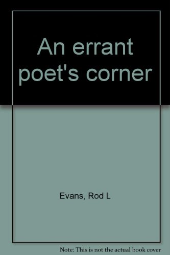 An errant poet's corner: Evans, Rod L