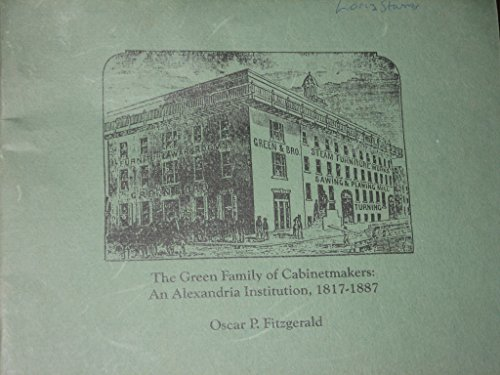 9780961654108: The Green Family of Cabinetmakers: An Alexandria Institution, 1817-1887