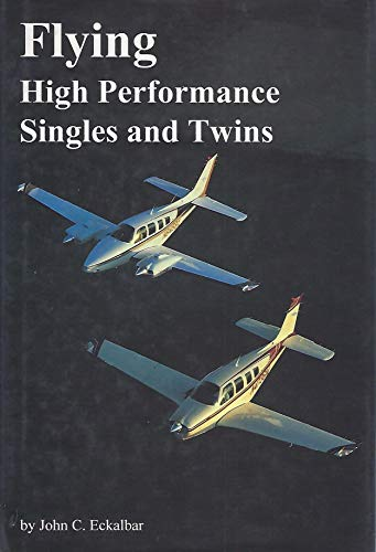 9780961654429: Flying High Performance Singles and Twins