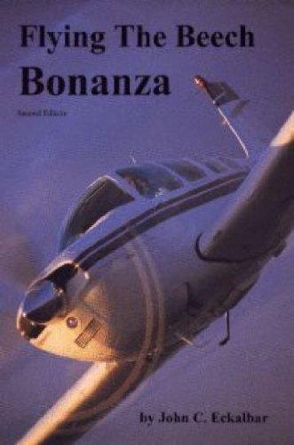 Flying the Beech Bonanza: Eckalbar, John