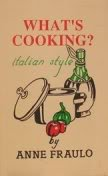 What's Cooking?: Italian Style: Anne Fraulo