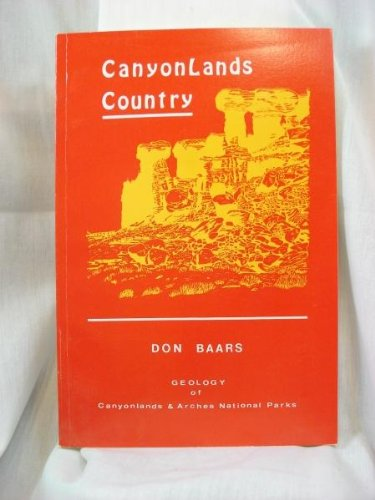 9780961659127: Canyonlands country: Geology of Canyonlands & Arches National Parks