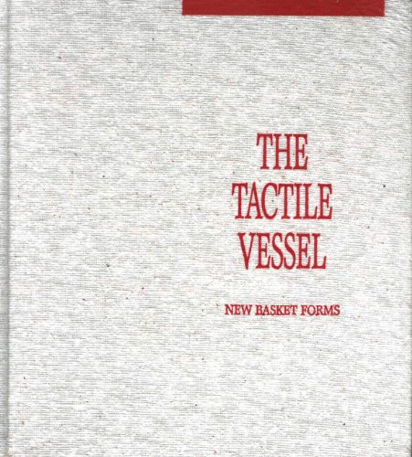 9780961662332: The Tactile Vessel: New Basket Forms : An Exhibition of Works from the Collection of the Erie Art Museum