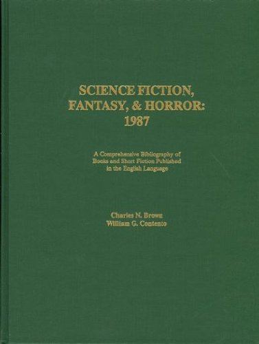 9780961662943: Science Fiction, Fantasy and Horror, 1987: A Comprehensive Bibliography of Books and Short Fiction Published in the English Language (Science Fiction, Fantasy, & Horror)