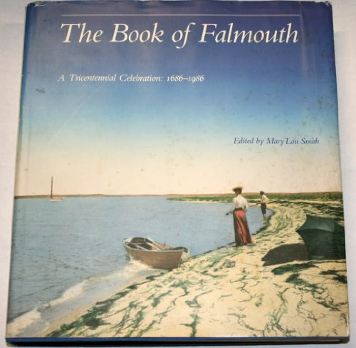 9780961664701: The Book of Falmouth: A tricentennial celebration, 1686-1986