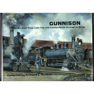9780961665661: Gunnison: From Marshall Pass, Lake City and Crested Butte Through to Ouray