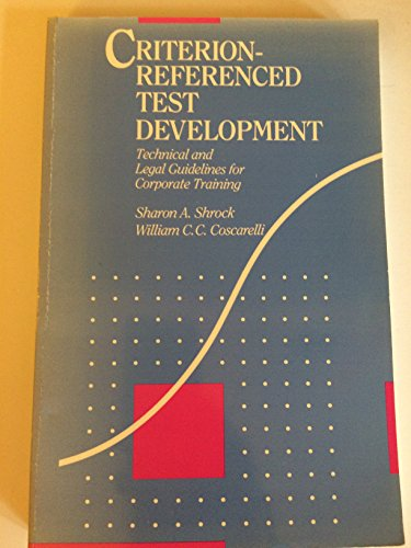 9780961669027: Criterion-referenced Test Development: Technical and Legal Guidelines for Corporate Training and Certification