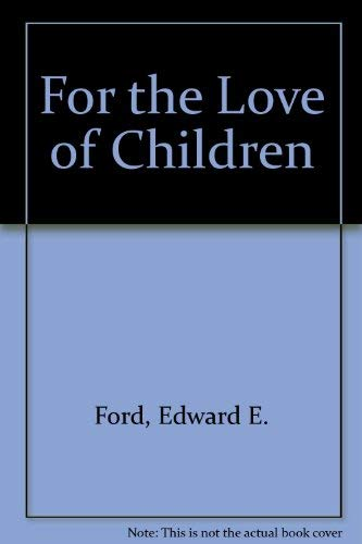 9780961671600: For the Love of Children