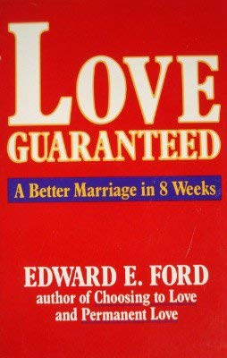 9780961671631: Love Guaranteed: A Better Marriage in Eight Weeks