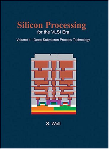 Silicon Processing for the VLSI Era, Vol.: Wolf, Stanley