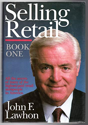 Selling Retail (Book One and Two): John F. Lawhon