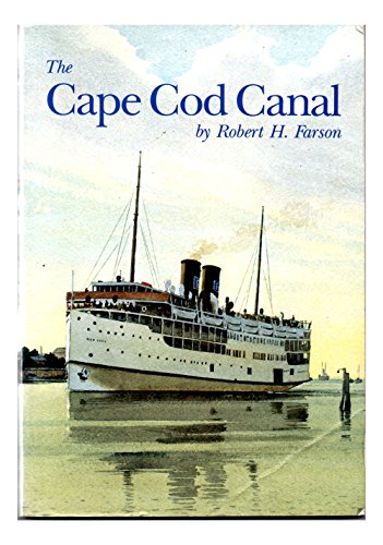 The Cape Cod Canal, 2nd Edition (SIGNED)