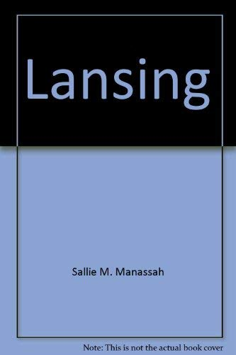 9780961674311: Lansing: Capital, campus, and cars