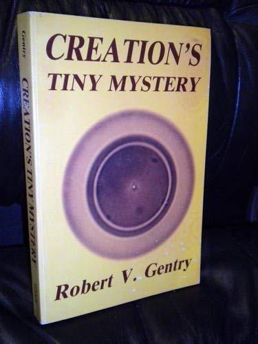 9780961675325: Creation's Tiny Mystery