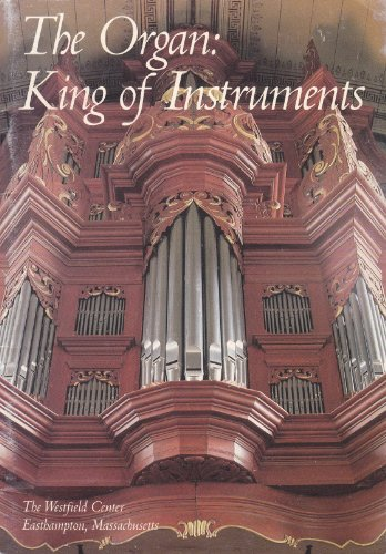 The Organ: King of Instruments: Gregory Hayes