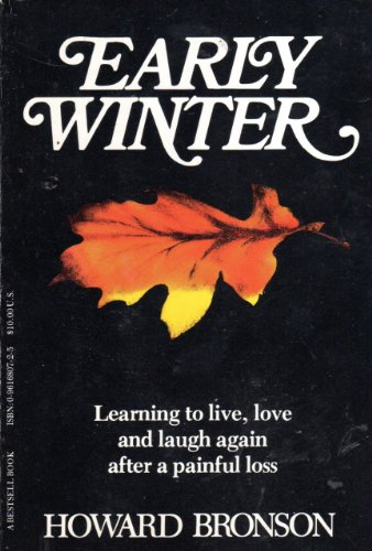 Early Winter: Learning to Live, Love and: Bronson, Howard
