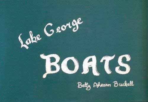 Lake George Boats.: Buckell, Betty Ahearn.