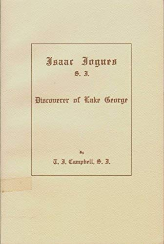 9780961680947: Isaac Jogues, S.J., Discoverer of Lake George