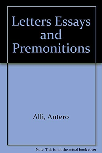 Letters, Essays, & Premonitions: An Astrologikal Journal: Alli, Antero
