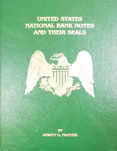 United States National Bank Notes and Their: Dewitt G. Prather