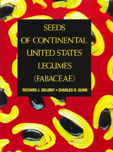 Seeds of Continental United States Legumes (Fabaceae): Delorit, Richard J.; Gunn, Charles R.