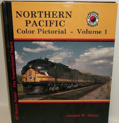 Northern Pacific Color Pictorial; Volume 1: SHINE, Joseph W.