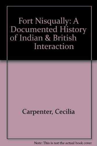 9780961696900: Fort Nisqually: A Documented History of Indian & British Interaction
