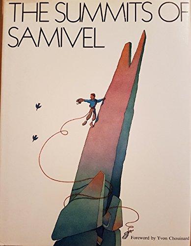The Summits of Samivel: Samivel. Foreword by Yvon Chouinard