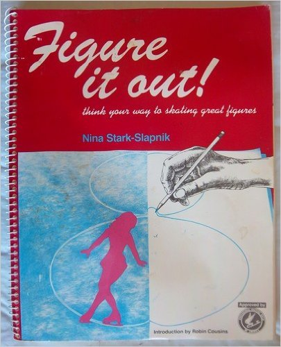 9780961697709: Figure It Out Think Your Way to Skating Great Figures