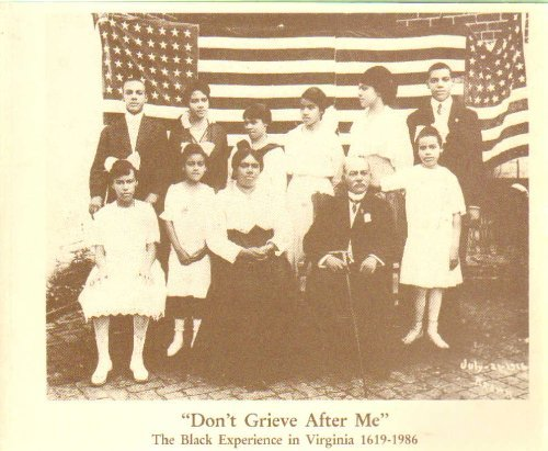 9780961698201: Don't Grieve After Me: The Black Experience in Virginia 1619-1986