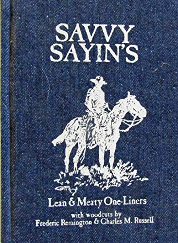 Savvy Sayin's, Lean & Meaty One-Liners: Ken Alstad: with
