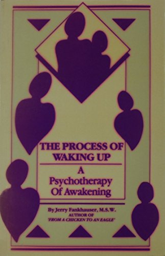 The Process of Waking Up: A Psychotherapy of Awakening: Fankhauser, Jerry