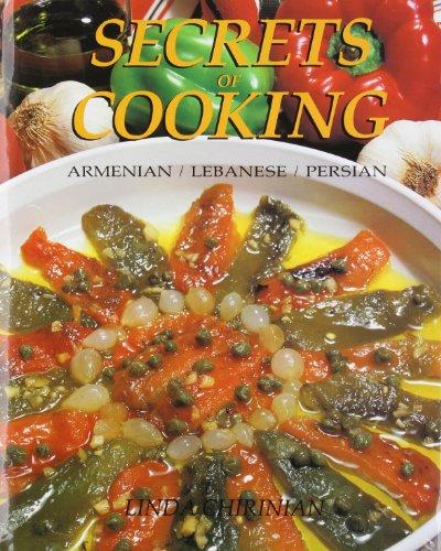 Secrets of Cooking: Armenian/Lebanese/Persian: Linda Chirinian