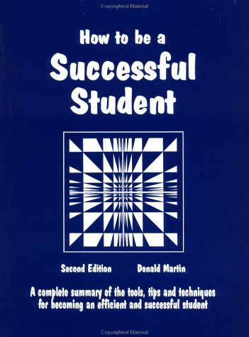 9780961704421: How to Be a Successful Student: A Complete Summary of Tools, Tips and Techniques for Becoming a Master Student (Education)(2nd Edition)