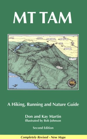 Mt. Tam: A Hiking, Running and Nature Guide: Martin, Donald W.; Martin, K. F.