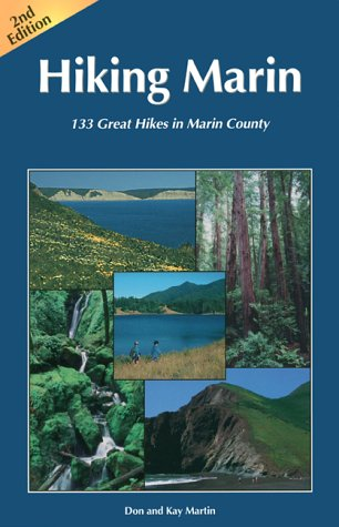 Hiking Marin: 133 Great Hikes in Marin County: Martin, Don; Martin, Kay