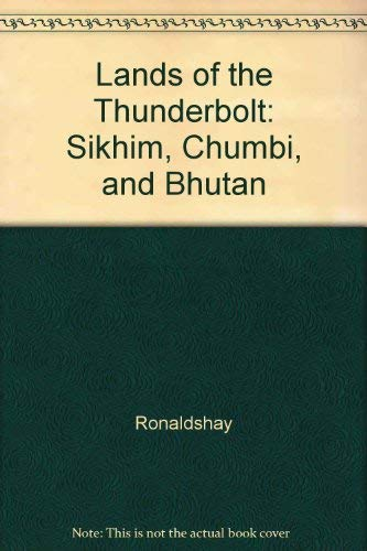9780961706678: Lands of the Thunderbolt: Sikhim Chumbi and Bhutan