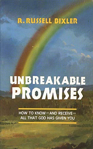 9780961709419: Unbreakable promises: How to know--and receive--all that God has given you