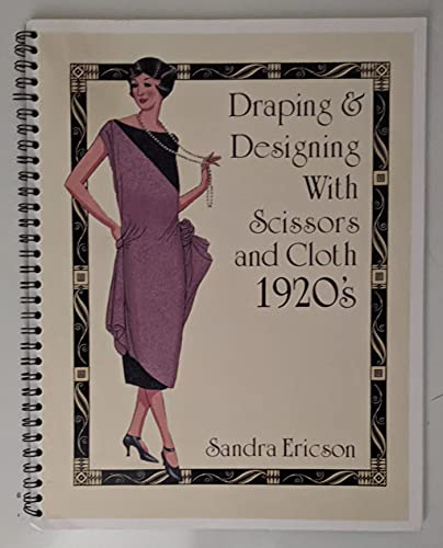9780961711016: Draping and Designing With Scissors and Cloth: 1920's