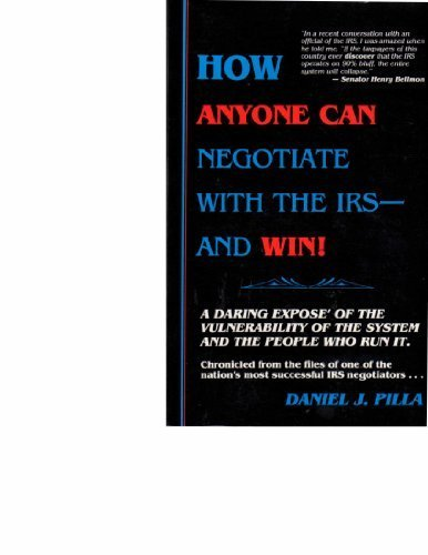9780961712457: How Anyone Can Negotiate With the IRS--and Win!