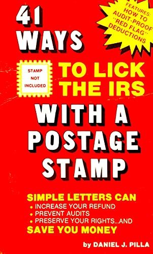 41 Ways to Lick the IRS With: Daniel J. Pilla