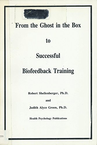 9780961714505: From the Ghost in the Box to Successful Biofeedback Training