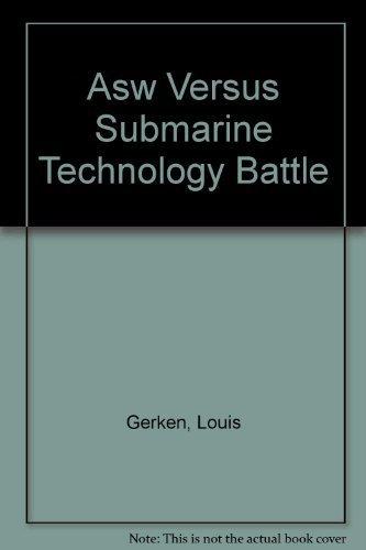 ASW Versus Submarine Technology Battle: Louis Gerken